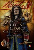 blas de lezo y la defensa heroica de cartagena de indias jose antonio crespo 9788497391467
