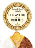 el gran libro de los cereales-esmeralda berbel-9788497779067