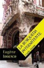 El libro de La busqueda intermitente autor EUGENE IONESCO DOC!