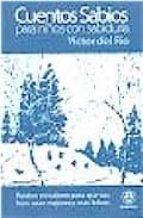 cuentos sabios para niños con sabiduria: relatos en valores para que sus hijos sean mejores y mas felices victor del rio 9788498270167