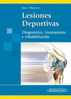 lesiones deportivas : diagnostico, tratamiento y rehabilitacion roald bahr sierre maehlum 9788498350067
