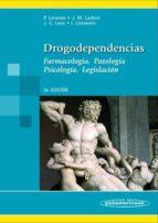 drogodependencias: farmacologia. patologia. psicologia. legislaci on. 3ª edicion-pedro lorenzo fernandez-9788498351767