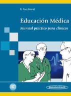 educacion medica: manual practico para clinicos roger ruiz moral 9788498352467