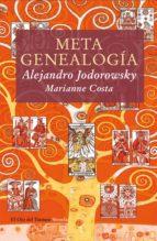 metagenealogia: arbol genealogico como arte terapia y busqueda de ll yo esencial-alejandro jodorowsky-marianne costa-9788498415667