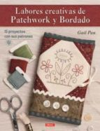 labores creativas de patchwork y bordado gail pan 9788498745467