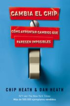 cambia el chip: como afrontar cambios que parecen imposibles-chip heath-dan heath-9788498750867