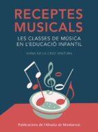 receptes musicals-anna de la cruz-9788498836967
