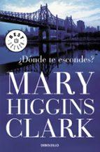 ¿donde te escondes?-mary higgins clark-9788499081267