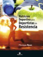 nutricion deportiva para deportistas de resistencia monique ryan 9788499105567