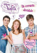 violetta: narrativa 2: un corazon dividido-9788499514567
