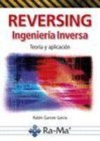 reversing, ingeniería inversa ruben garrote garcia 9788499647067