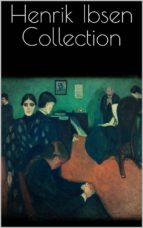 henrik ibsen collection (ebook) henrik ibsen 9788827538067