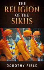 the religion of the sikhs (ebook) 9788892692367