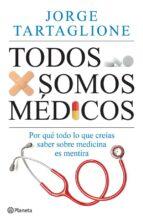 todos somos médicos (ebook)-9789504938767