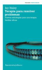 terapia para resolver problemas (3ª ed.) jay haley 9789505181667