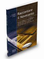 El libro de Raccontare il novecento (b2-c2) autor VV.AA. PDF!
