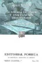 veinte poemas de amor y una cancion desesperada; antologia nerudi ana (4ª ed)-pablo neruda-9789700767567