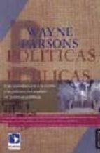 politicas publicas: una introduccion a la teoria y la practica de l analisis de politicas publicas-wayne parsons-9789709967067