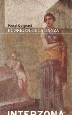 el origen de la danza-pascal quignard-9789873874567
