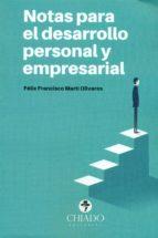 notas para el desarrollo personal y empresarial felix francisco marti olivares 9789895190867