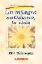 un milagro cotidiano, la vida-phil bosmans-9789870001461