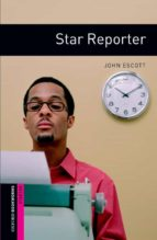 star reporter (obstart: oxford bookworms starters) 9780194234177