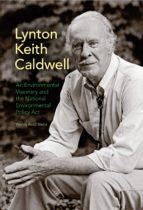 lynton keith caldwell (ebook)-wendy read wertz-9780253010377