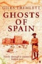 ghosts of spain: travels through a country s hidden past giles tremlett 9780571221677