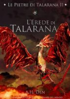 LE PIETRE DI TALARANA II - LEREDE DI TALARANA