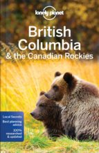 british columbia & canadian rockies 2017 (7th ed.) (lonely planet )-9781786573377