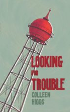 looking for trouble and other mostly yeoville stories (ebook)-colleen higgs-9781920590277