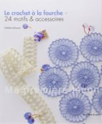 le crochet a la fourche : 24 motifs & accessoires-yoshiko ariizumi-9782756522777