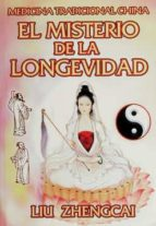 el misterio de la longevidad. medicina tradicional china liu zhengcai 9782894651377