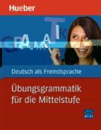 uebungsgrammat für die mittelstufe: libro + soluciones axel hering magdalena matussek michaela perlmann balme 9783190116577