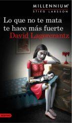 lo que no te mata te hace más fuerte. (serie millennium 4 ) edición mexicana (ebook)-david lagercrantz-9786070728877