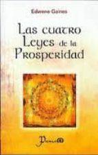 las cuatro leyes de la prosperidad (2ª ed) edwene gaines 9786074571677
