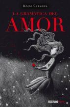la gramática del amor (ebook)-rocío carmona-9786077358077