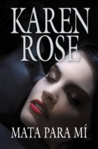 mata para mí (familia vartanian 3) (ebook)-karen rose-9788401383977