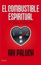 (pe) el combustible espiritual: como dejar de querer tener razon y empezar a tener paz ari paluch 9788408080077