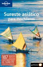 sureste asiatico para mochileros (lonely planet) (2ª ed.)-9788408093077