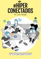 #hiperconectados: en una relacion estable con internet lucia taboada 9788408147077