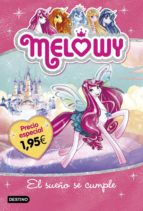melowy 1: el sueño se cumple (ed. especial 1,95)-danielle star-9788408169277