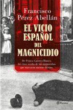 el vicio español del magnicidio-francisco perez abellan-9788408175377