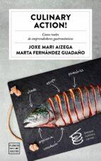 culinary action! joxe mari aizega marta fernandez guadaño 9788408178477