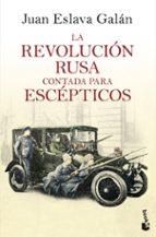 la revolución rusa contada para escépticos-juan eslava galan-9788408193777