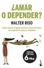 ¿amar o depender?-walter riso-9788408201977