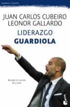 liderazgo guardiola-juan carlos cubeiro-leonor gallardo-9788415320777