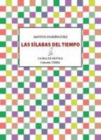 las sílabas del tiempo (ebook)-santos dominguez-9788415593577