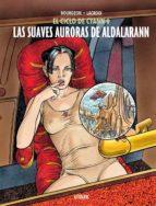 El libro de El ciclo de cyann 6: las suaves auroras de aldalabann autor FRANÇOIS BOURGEON DOC!