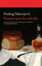 nuestro pan de cada día-predrag matvejevic-9788415689577